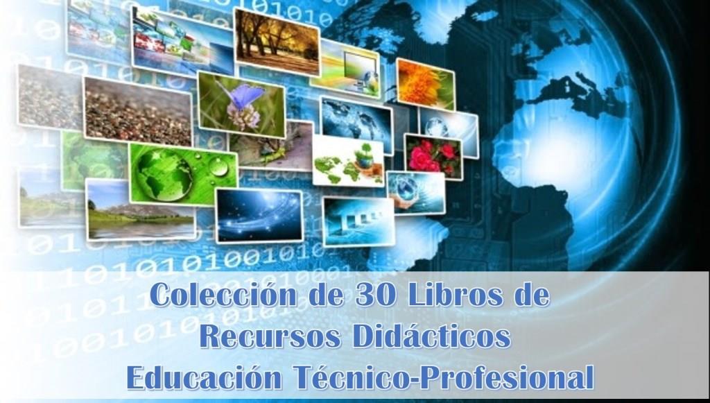 30 Libros de Recursos Didácticos para Educación Técnico-Profesional