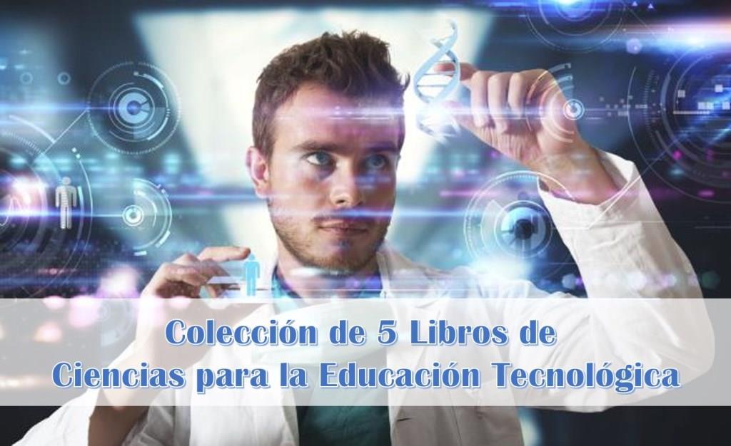 5 Libros de Ciencias para la Educación Tecnológica