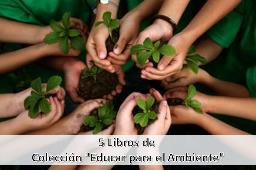 """5 Libros de Colección """"Educar para el Ambiente"""""""