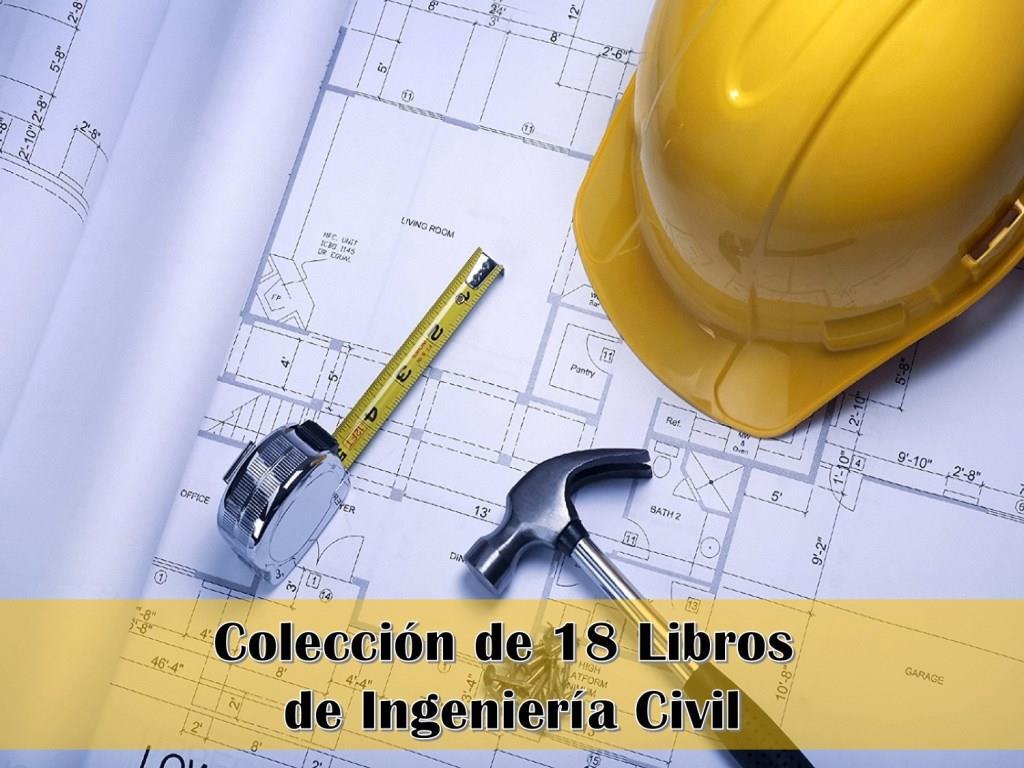 Colección de 18 Libros de Ingeniería Civil