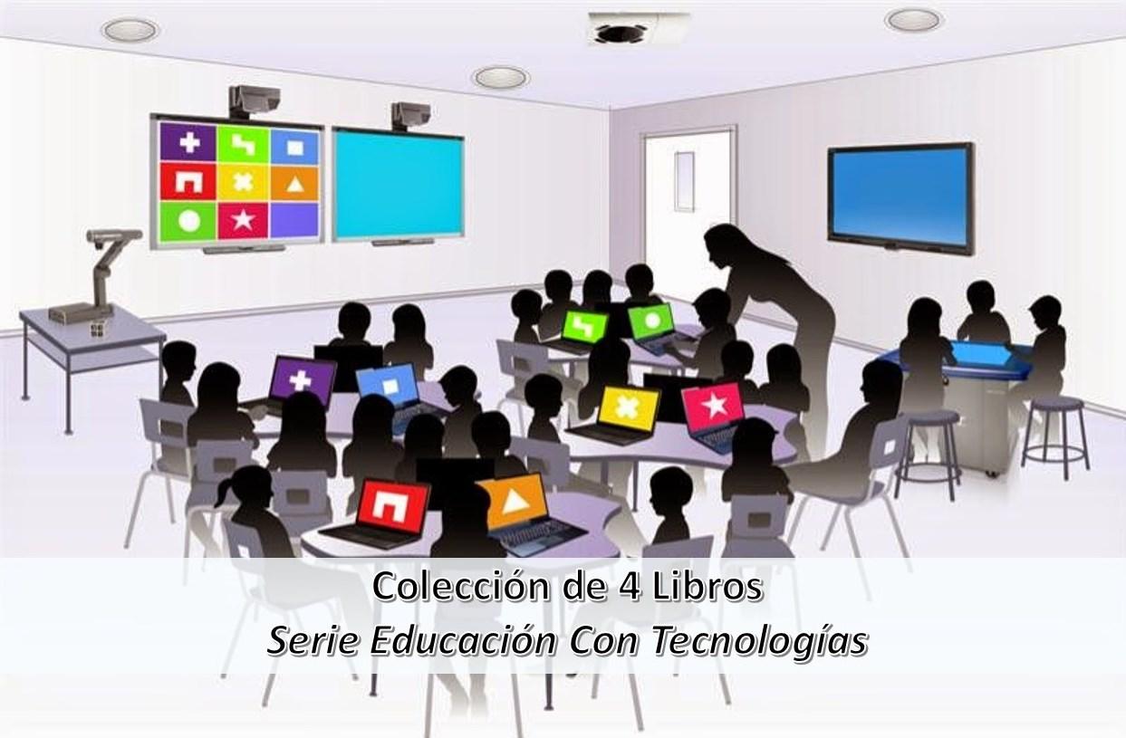 Colección de 4 Libros de Serie Educación con Tecnologías