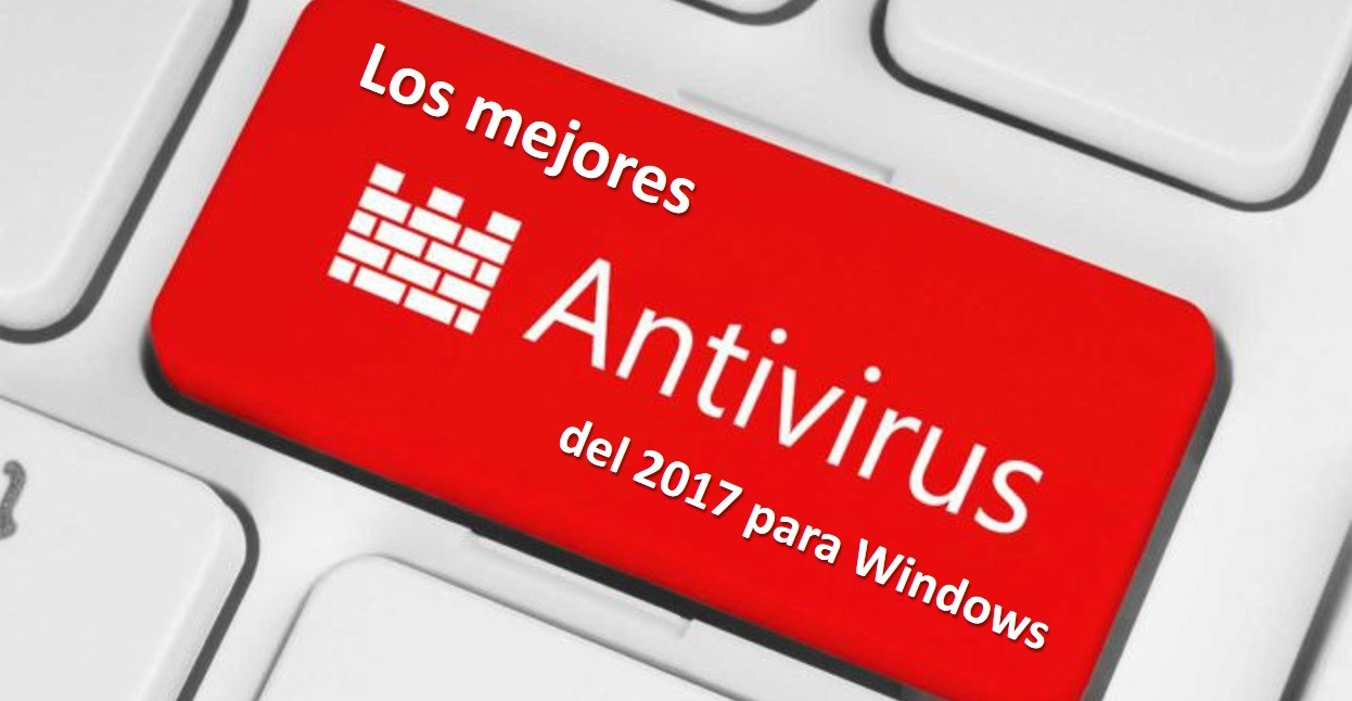 Los mejores Antivirus del 2017 para Windows