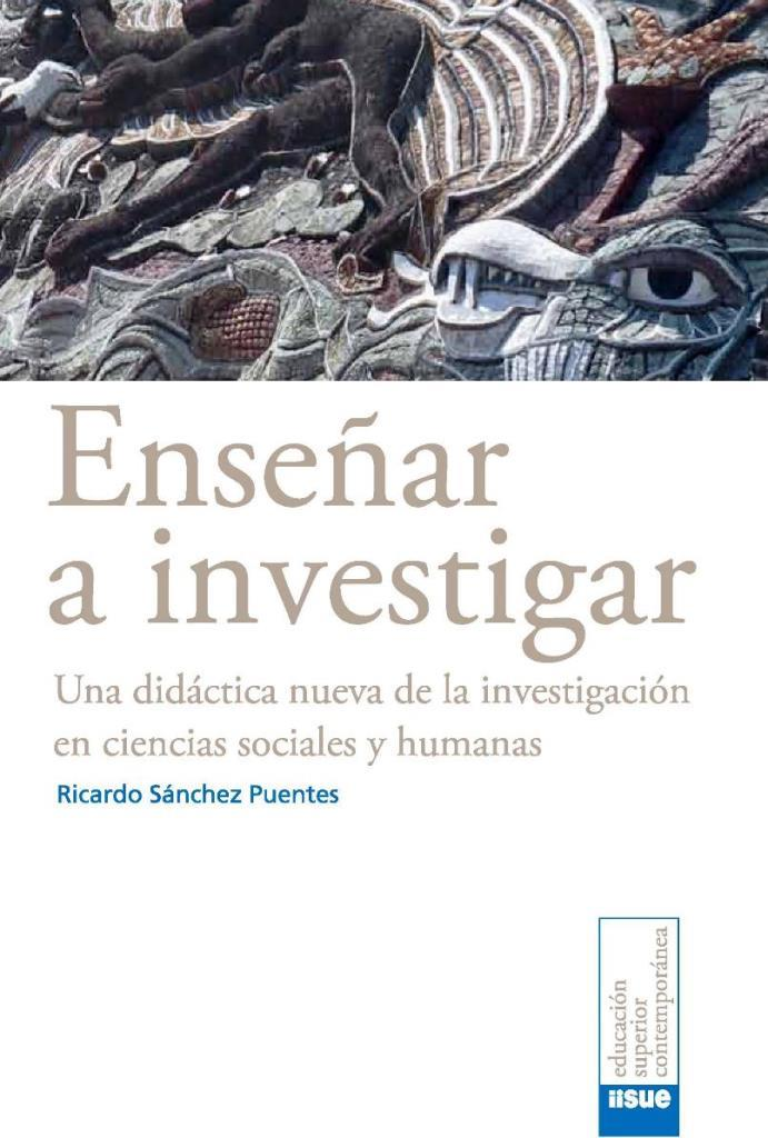 Enseñar a investigar: Una didáctica nueva de la investigación en ciencias sociales y humanas