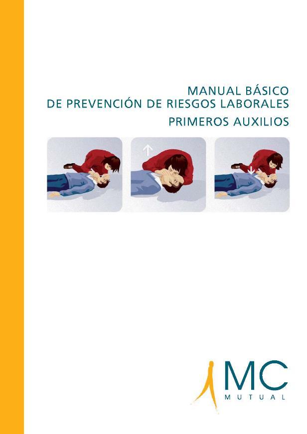 Manual básico de prevención de riesgos laborales: Primeros auxilios