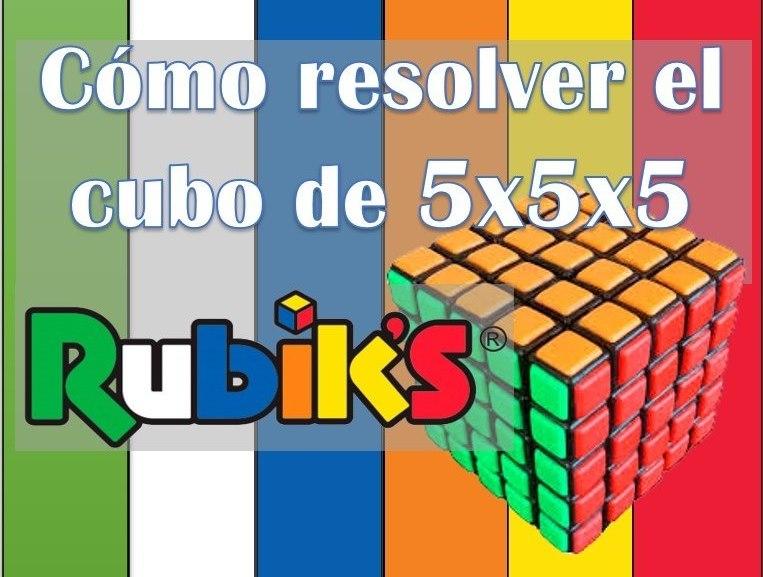 Cómo resolver el Cubo de 5x5x5