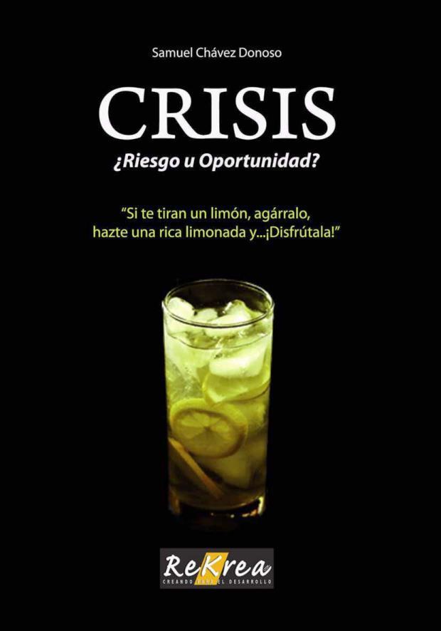 Crisis: ¿Riesgo u Oportunidad? – Samuel Chávez Donoso