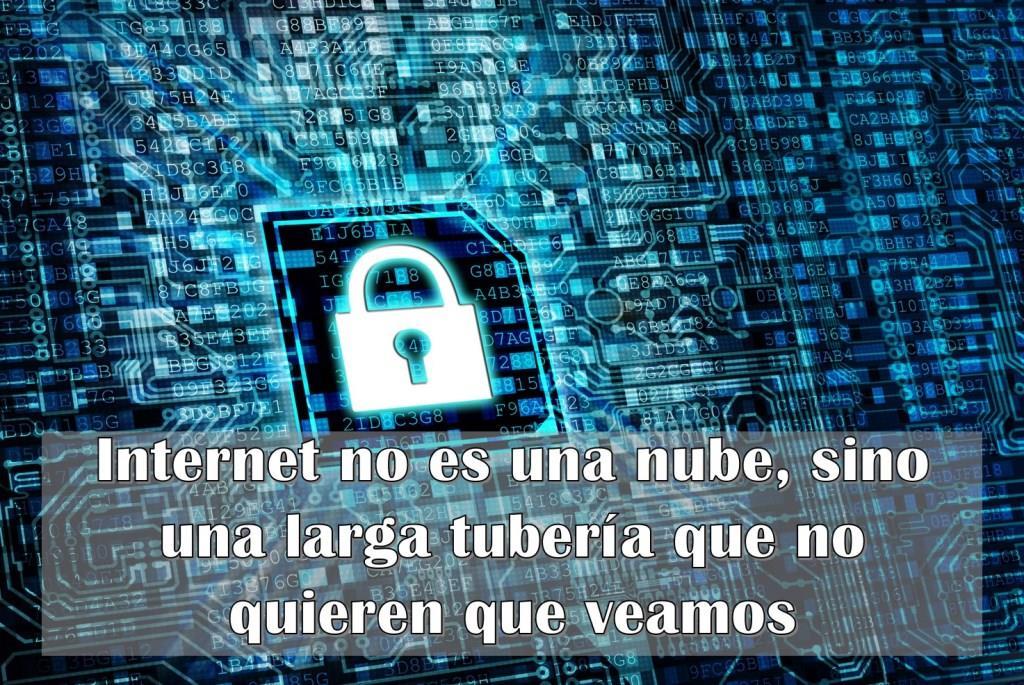 Internet no es una nube, sino una larga tubería que no quieren que veamos