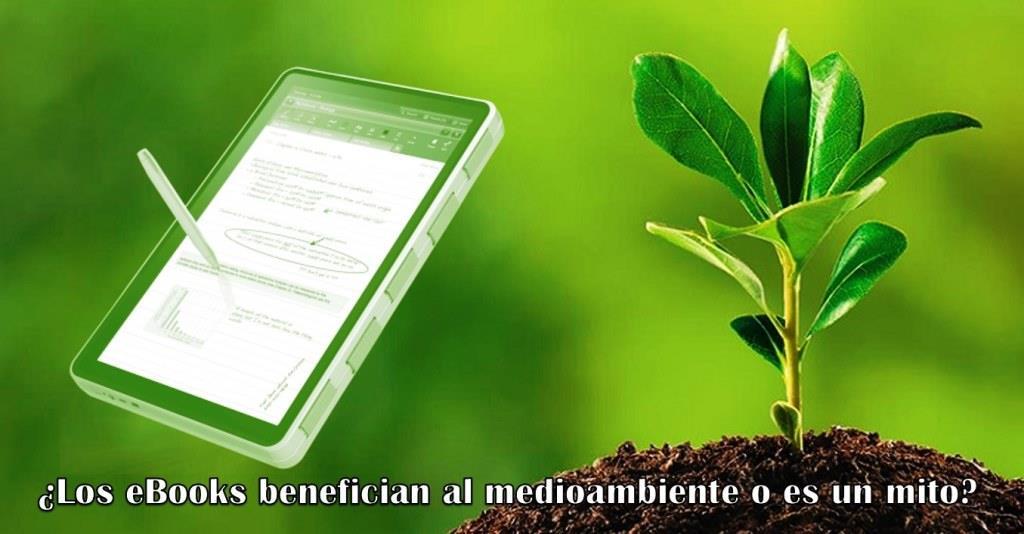 ¿Los eBooks benefician al medioambiente o es un mito?
