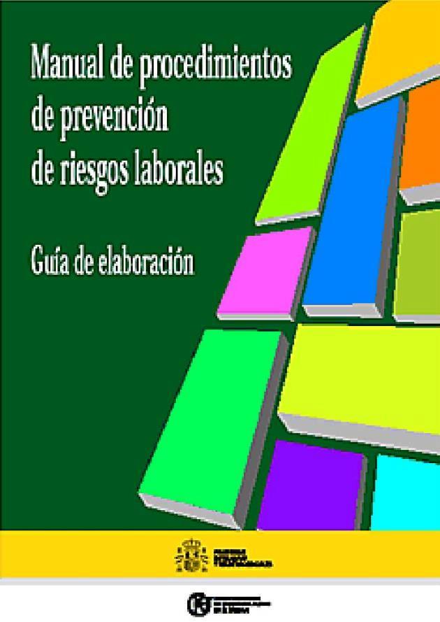 Manual de procedimientos de prevención de riesgos laborales: Guía de elaboración