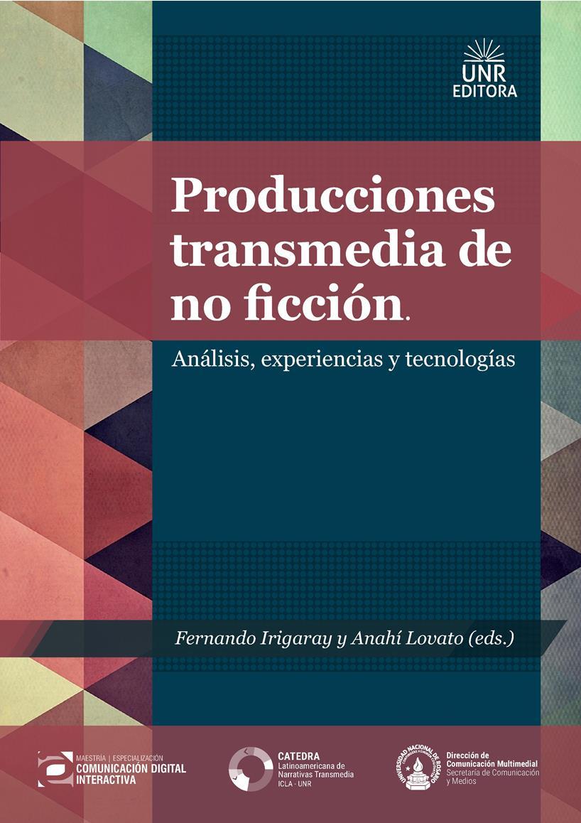 Producciones transmedia de no ficción: Análisis, experiencias y tecnologías