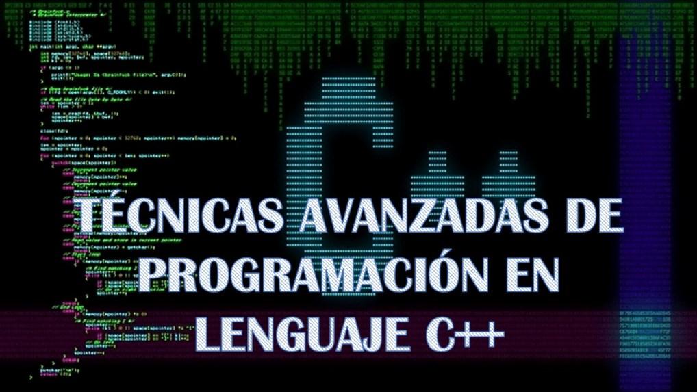 Técnicas avanzadas de programación en Lenguaje C++