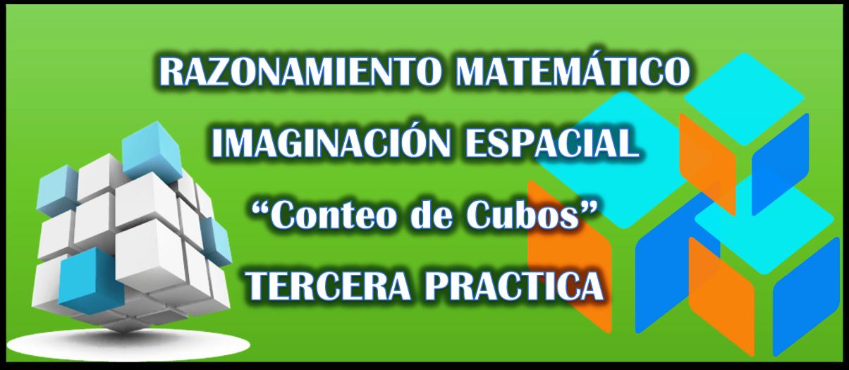 Razonamiento Matemático: Imaginación Espacial- Tercera Practica