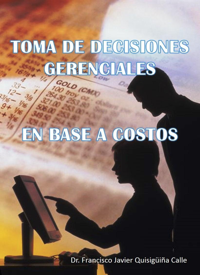 Toma de decisiones gerenciales: En base a costos
