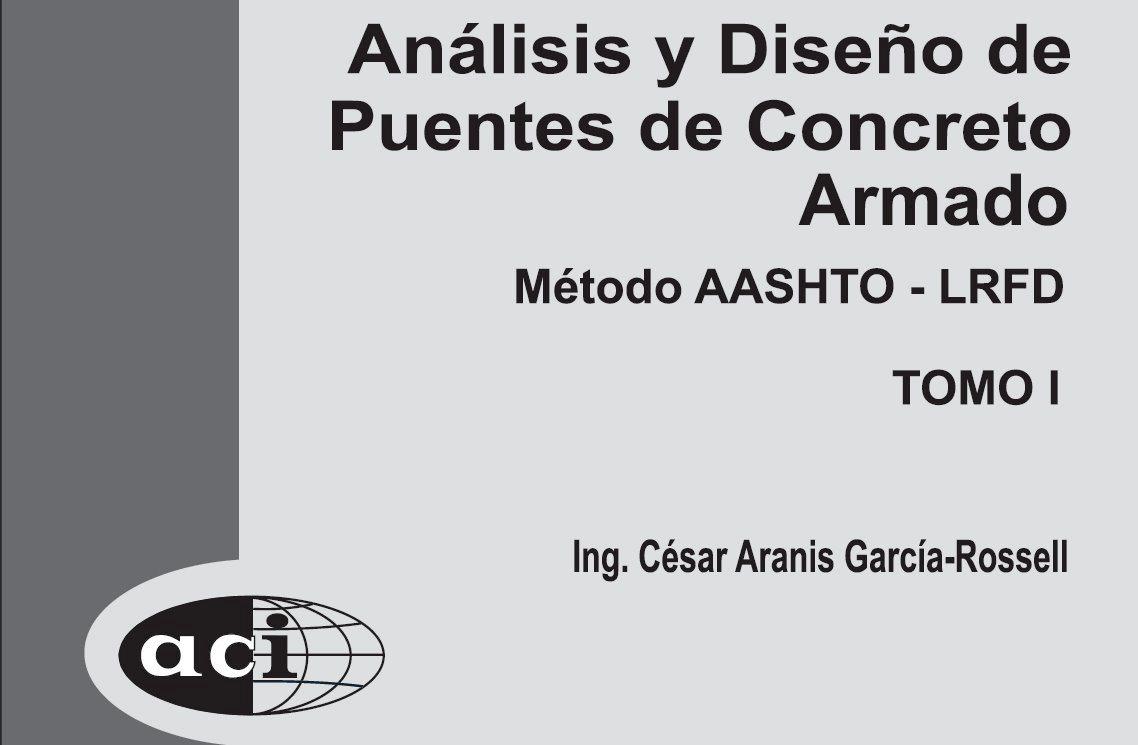 Análisis y diseño de puentes de concreto armado: Método AASHTO – LRFD