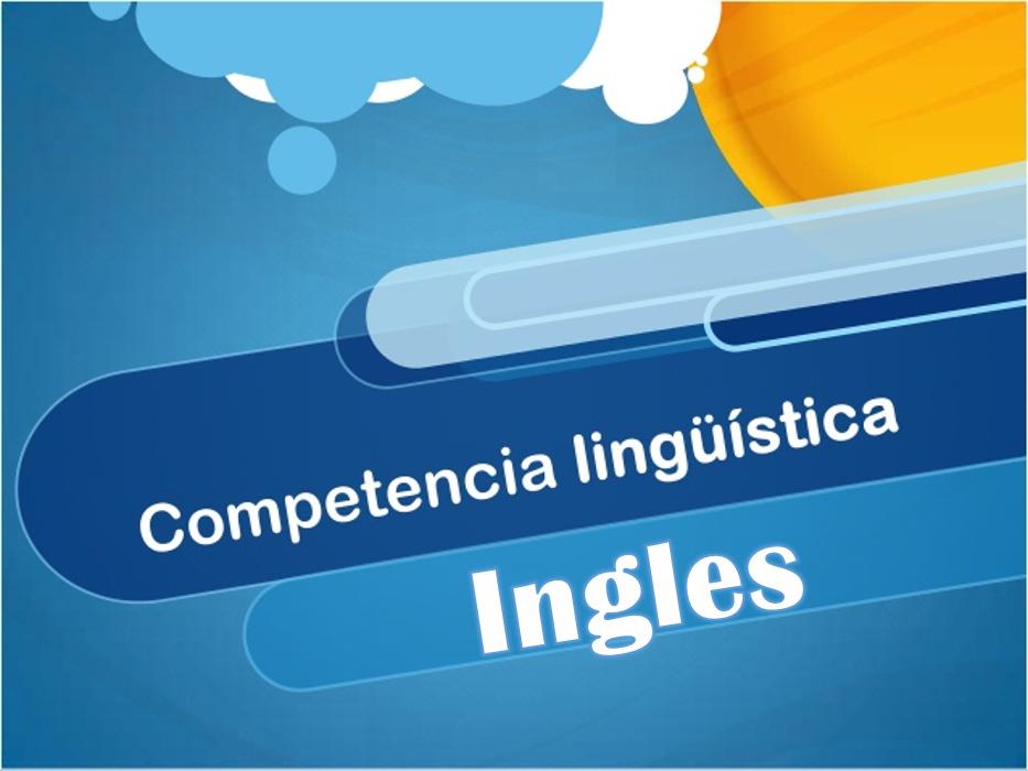 Competencia lingüística: Ingles – Primera Practica