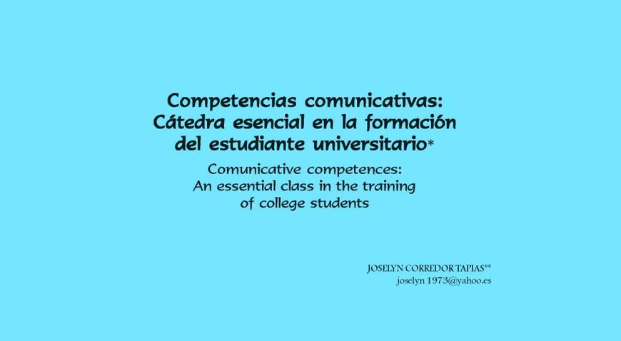 Competencias comunicativas: Cátedra esencial en la formación del estudiante universitario