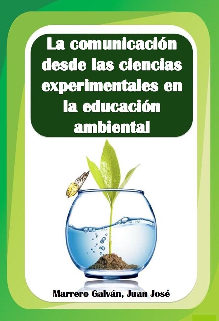 La comunicación desde las ciencias experimentales en la educación ambiental
