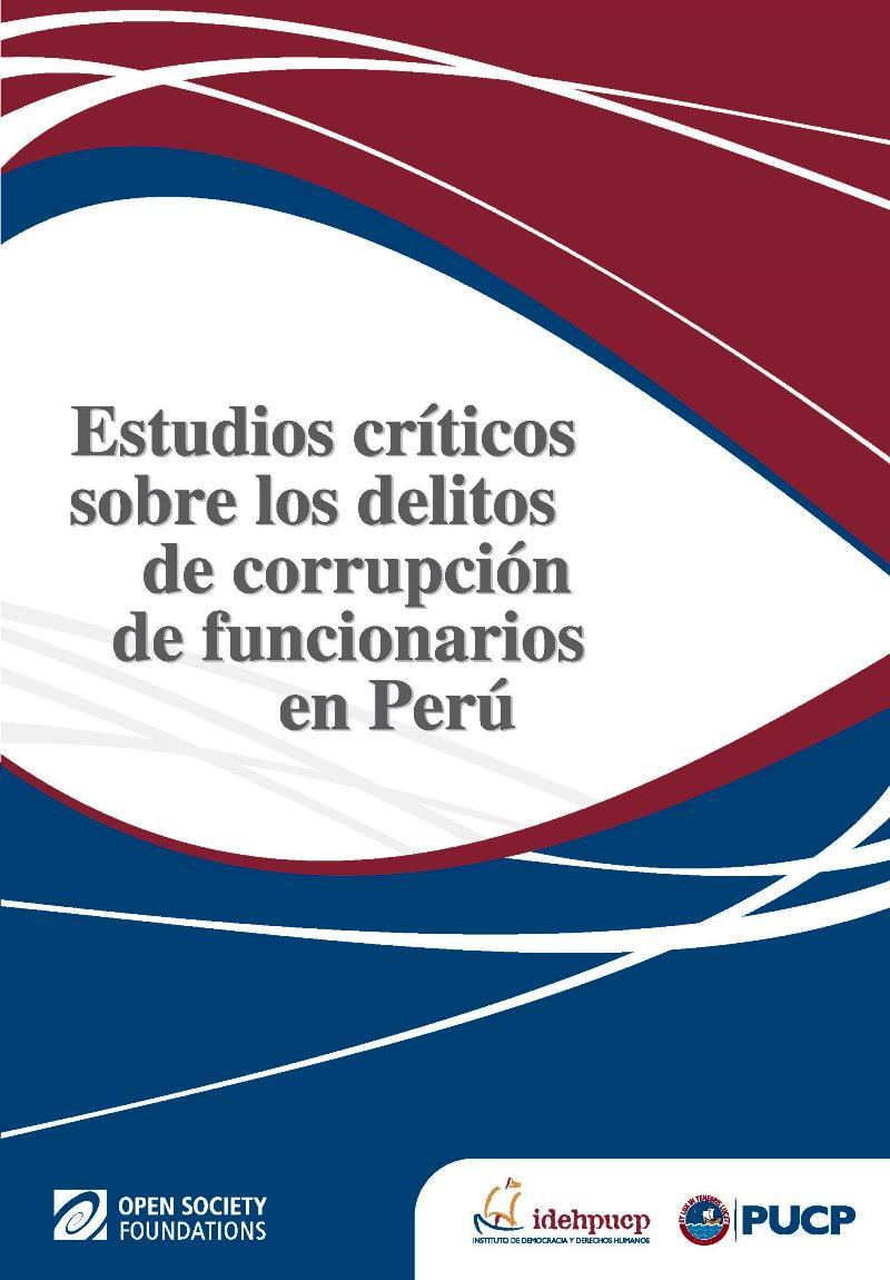Estudios críticos sobre los delitos de corrupción de funcionarios en Perú