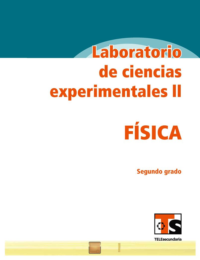 Física: Laboratorio de ciencias experimentales ll