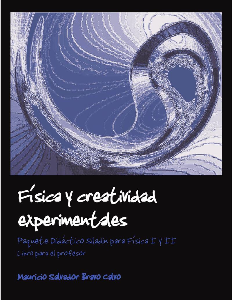 Física y creatividad experimentales: Paquete Didáctico Siladin para Física I y II