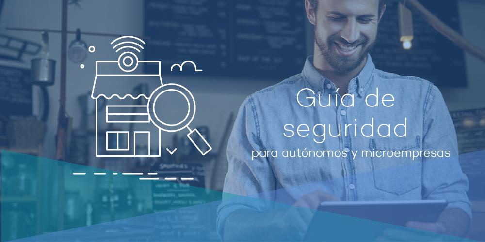Guía de seguridad microempresas y autónomos
