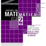 Juegos en matemática EGB 2: El juego como recurso para aprender