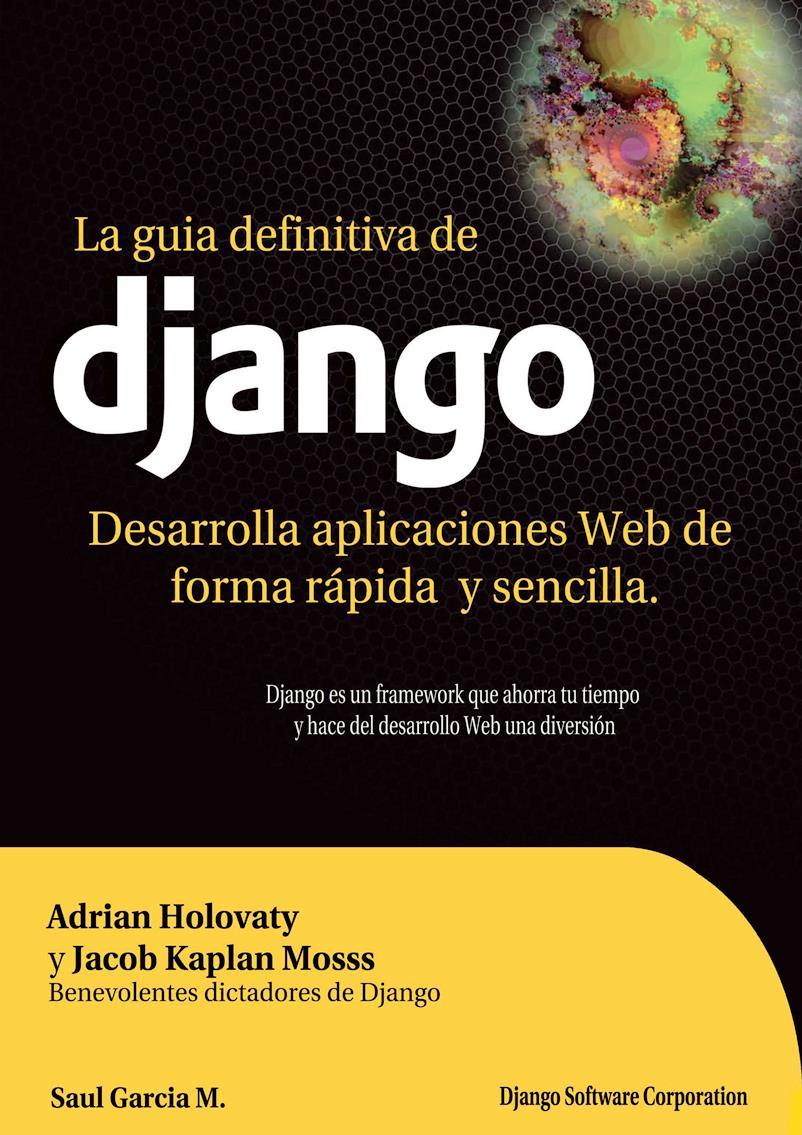 La guía definitiva de Django: Desarrolla aplicaciones web de forma rápida y sencilla