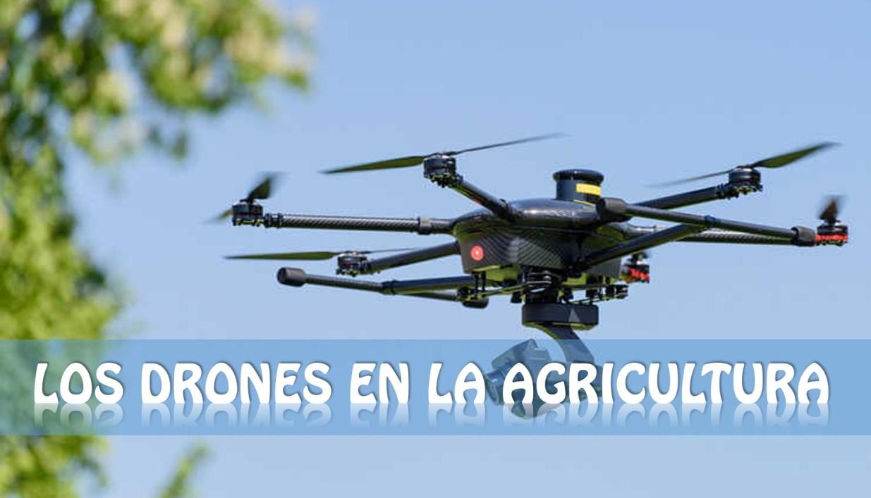 Tecnología: Los drones en la agricultura