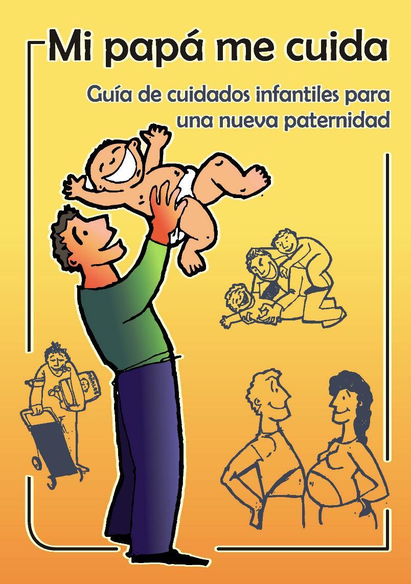 Mi papá me cuida: Guía de cuidados infantiles para una nueva paternidad