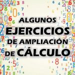 Algunos ejercicios de Ampliación de Cálculo