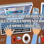 Principales herramientas digitales para emprendedores y empresarios