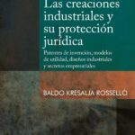 Las creaciones industriales y su protección jurídica – Baldo Kresalja Rosselló [PUCP]