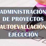 Administración de Proyectos: Ejecución – AutoEvaluación