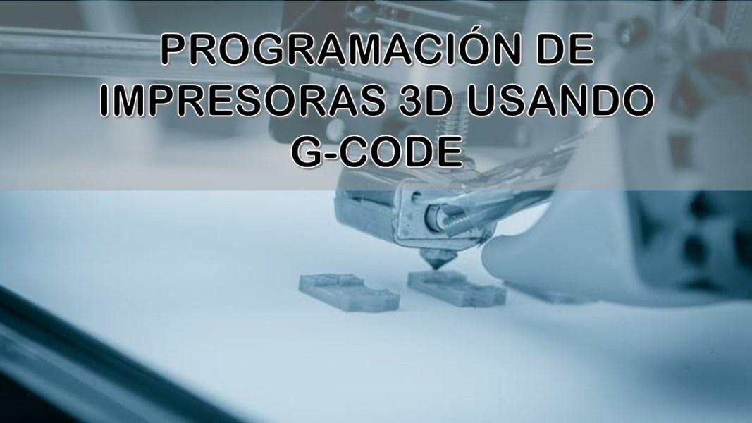 Programación de impresoras 3D usando G-Code