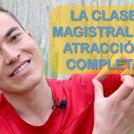 La clase magistral de atracción completa