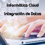 Informatica Cloud: Integración de Datos