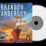 AudioLibro. El camino de los reyes, Brandon Sanderson