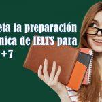 Completa la preparación académica de IELTS para lograr +7