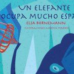 Un elefante ocupa mucho espacio – Elsa Bornemann
