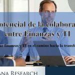 El potencial de la colaboración entre Finanzas y TI