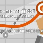 Pronóstico mediante métodos cuantitativos y cualitativos
