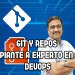Git y Repos: Principiante a Experto en Azure DevOps