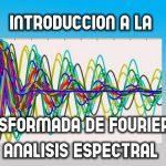 Introducción a la transformada de Fourier y al análisis espectral