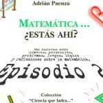 Matemática… ¿Estás ahí? Episodio 2