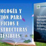 Tecnología y gestión para edificios e infraestructuras sostenibles